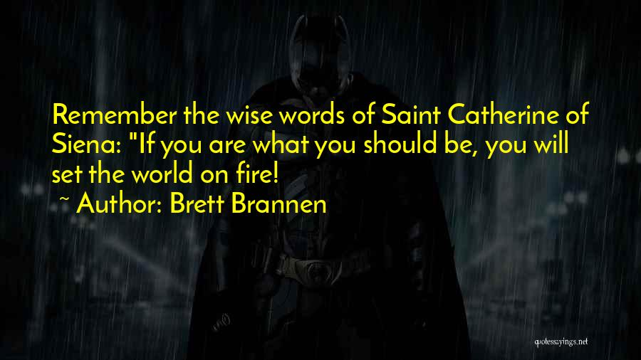 Saint Catherine Of Siena Quotes By Brett Brannen