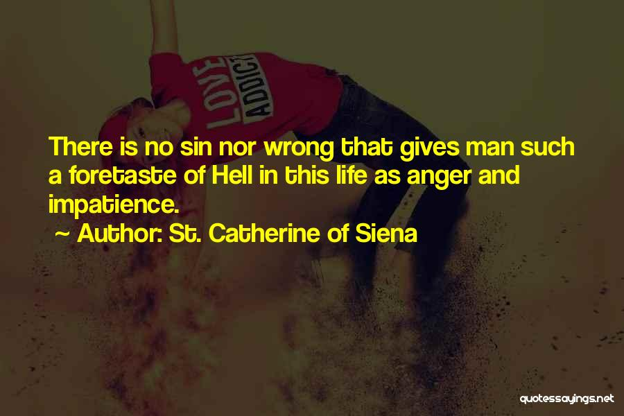 Saint Catherine Of Siena Quotes By St. Catherine Of Siena
