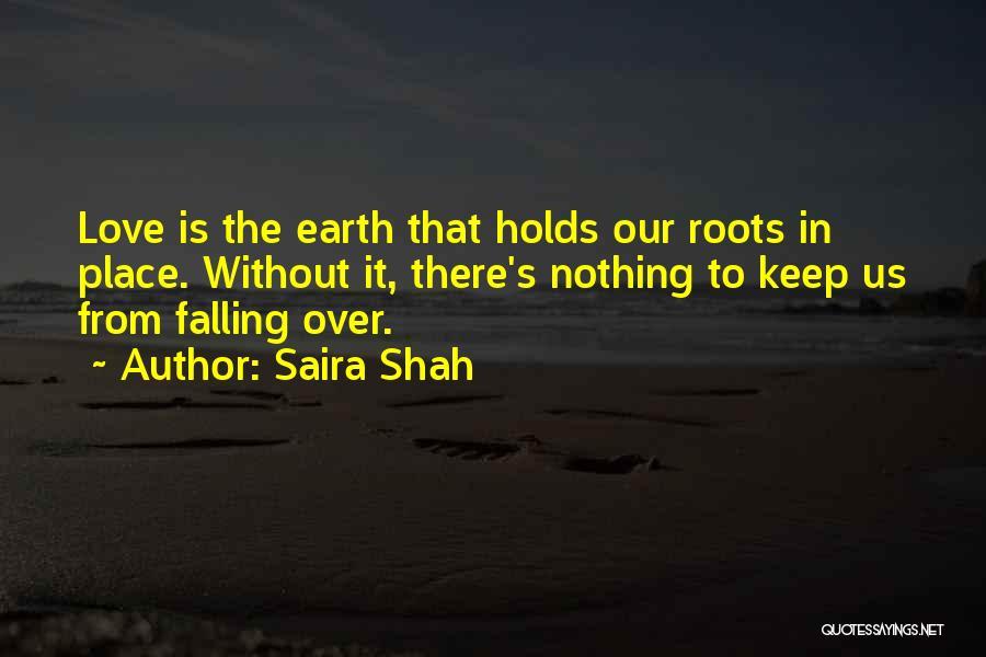Saira Shah Quotes 885870