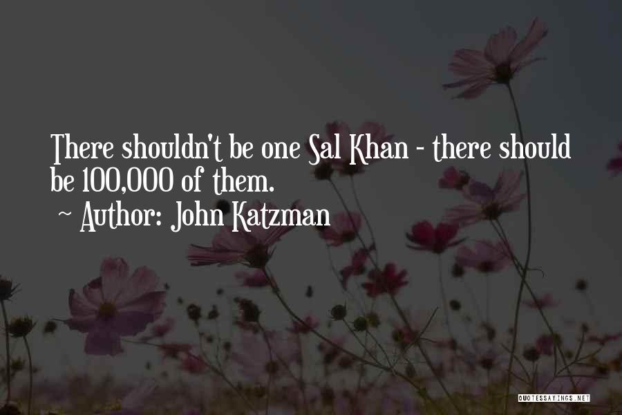Sal Khan Quotes By John Katzman