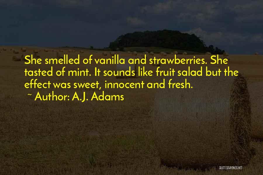 Salad Quotes By A.J. Adams