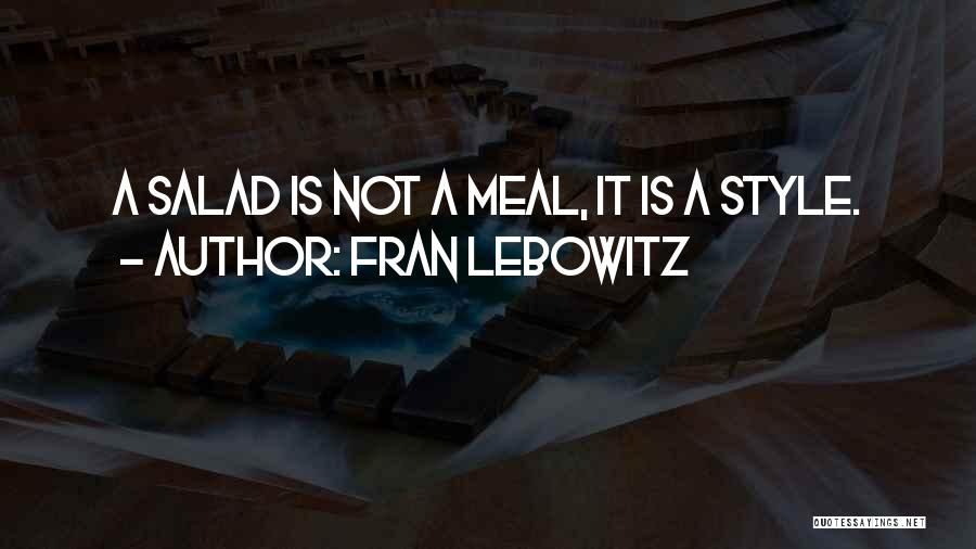 Salad Quotes By Fran Lebowitz