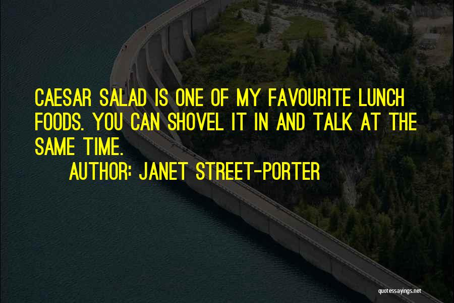 Salad Quotes By Janet Street-Porter