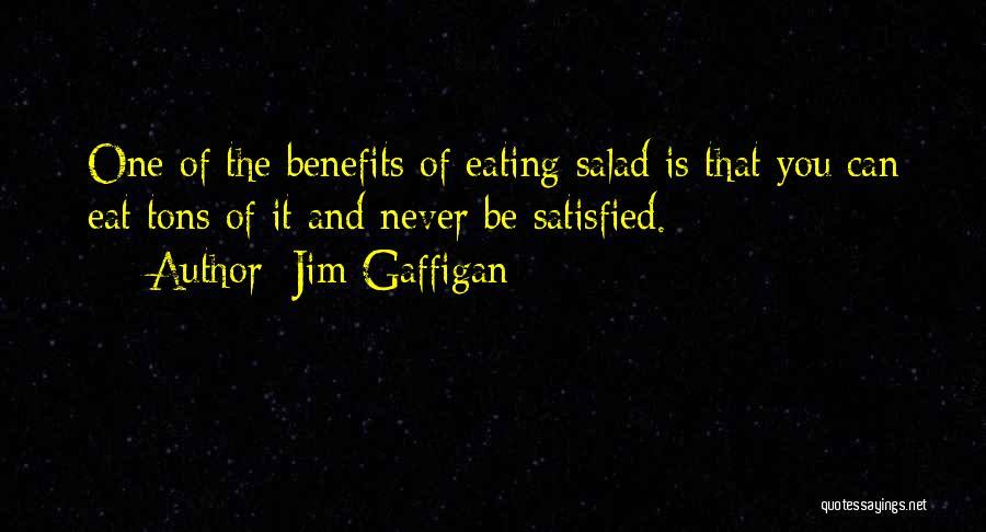 Salad Quotes By Jim Gaffigan