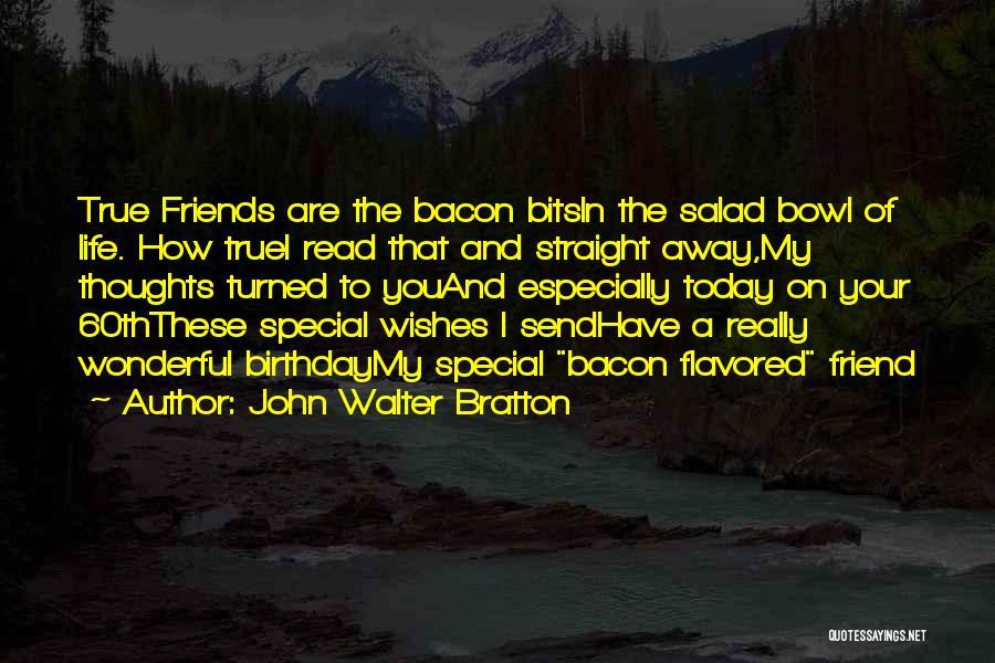 Salad Quotes By John Walter Bratton
