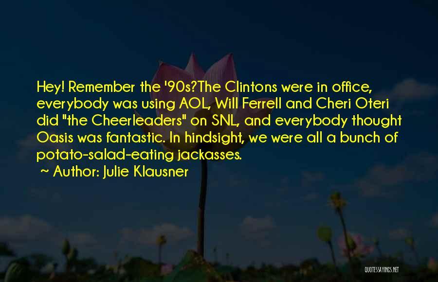 Salad Quotes By Julie Klausner