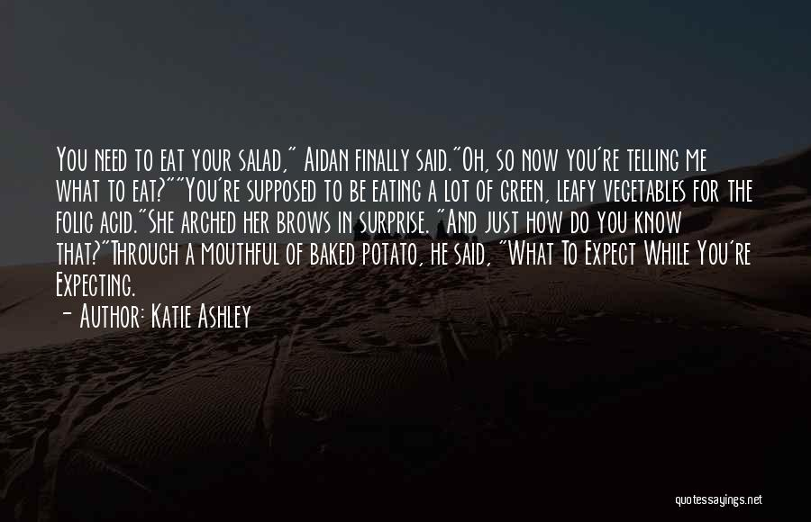 Salad Quotes By Katie Ashley