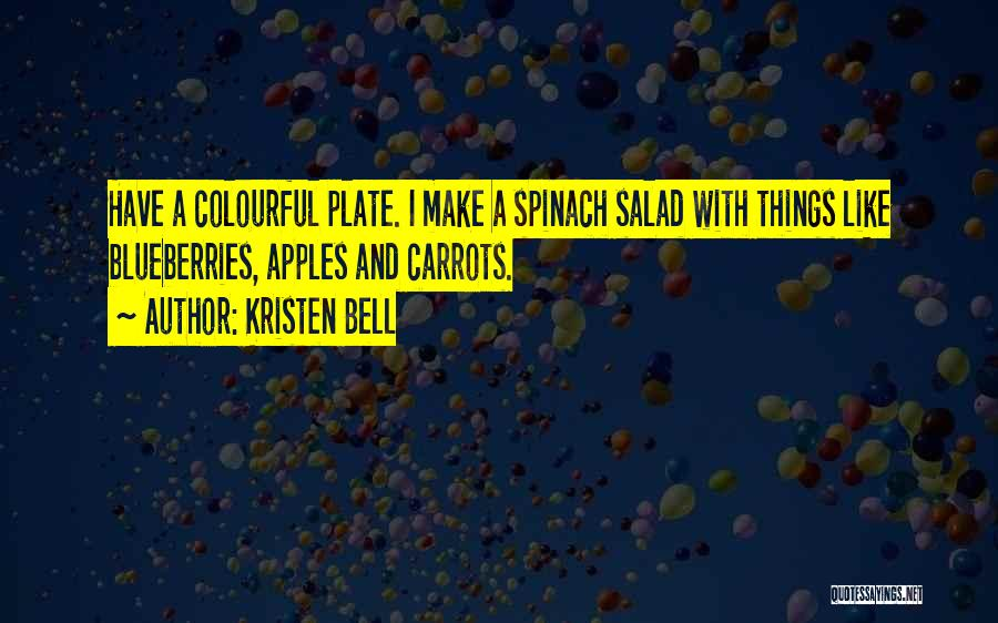 Salad Quotes By Kristen Bell