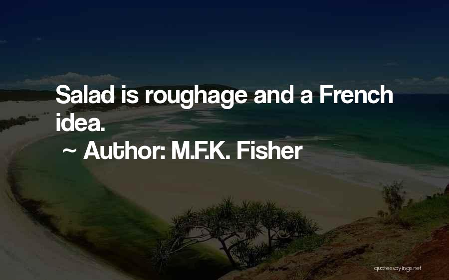 Salad Quotes By M.F.K. Fisher