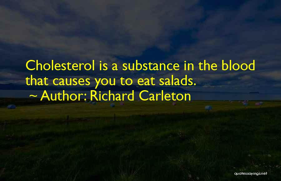 Salad Quotes By Richard Carleton