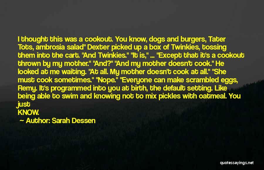 Salad Quotes By Sarah Dessen
