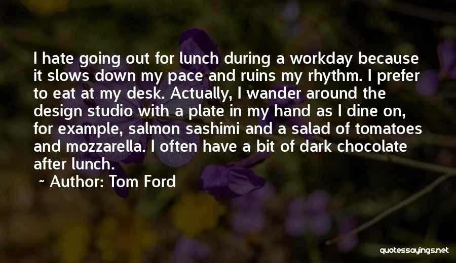 Salad Quotes By Tom Ford