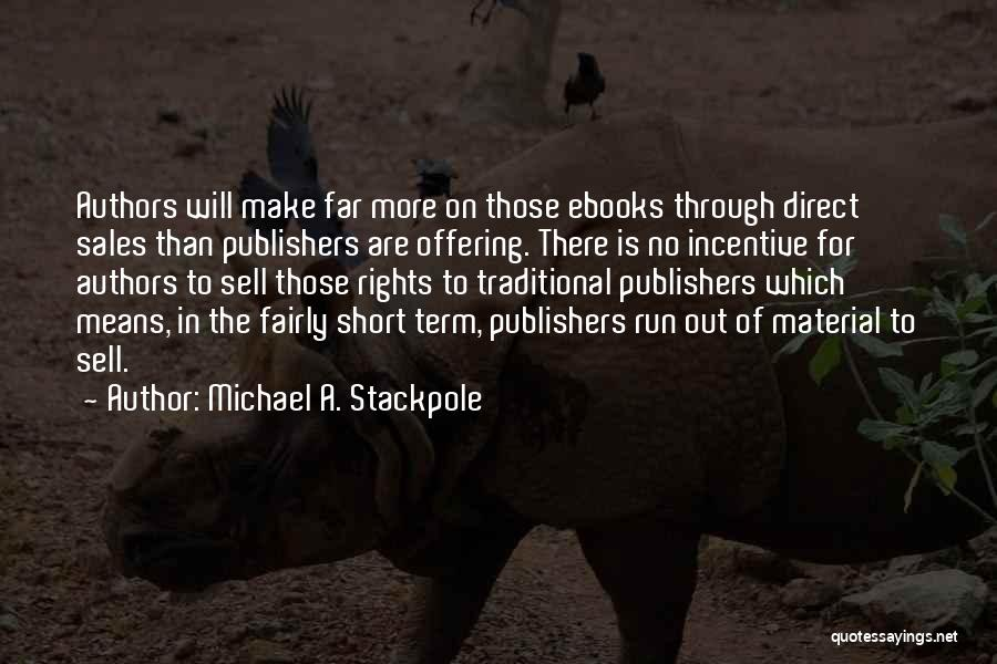 Sales Incentive Quotes By Michael A. Stackpole