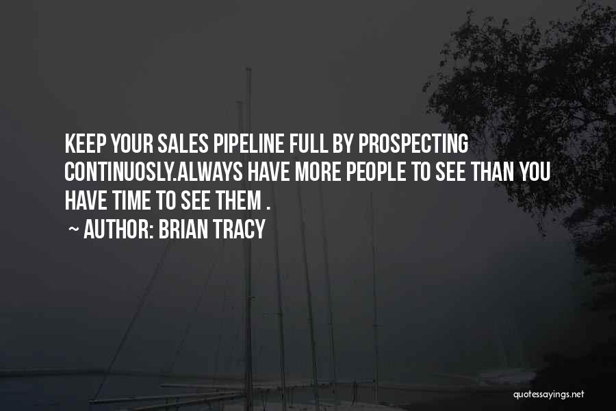 Sales Pipeline Quotes By Brian Tracy