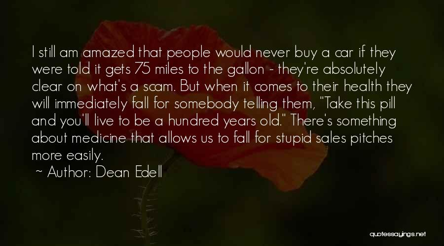 Sales Pitches Quotes By Dean Edell