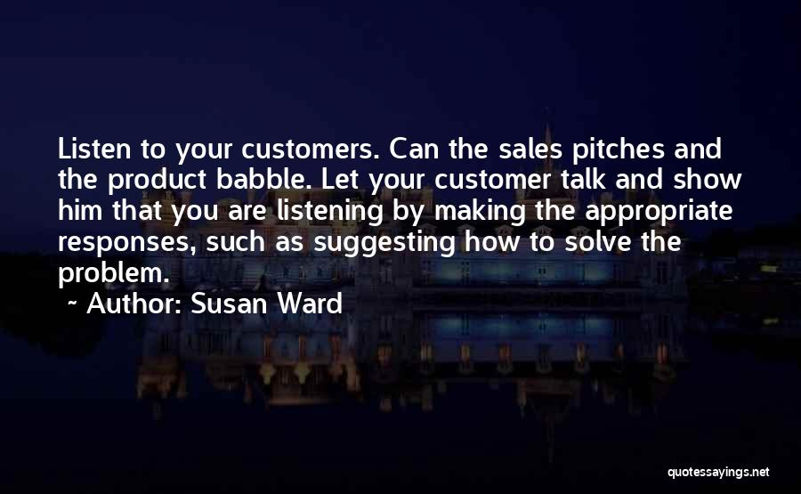 Sales Pitches Quotes By Susan Ward