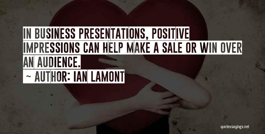 Sales Presentations Quotes By Ian Lamont