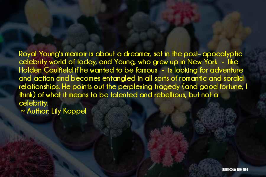 Salinger The Catcher In The Rye Quotes By Lily Koppel