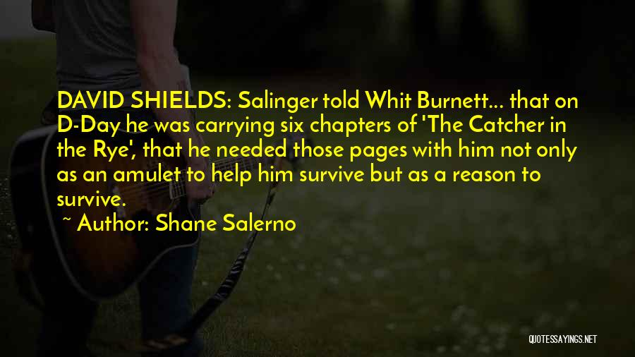 Salinger The Catcher In The Rye Quotes By Shane Salerno