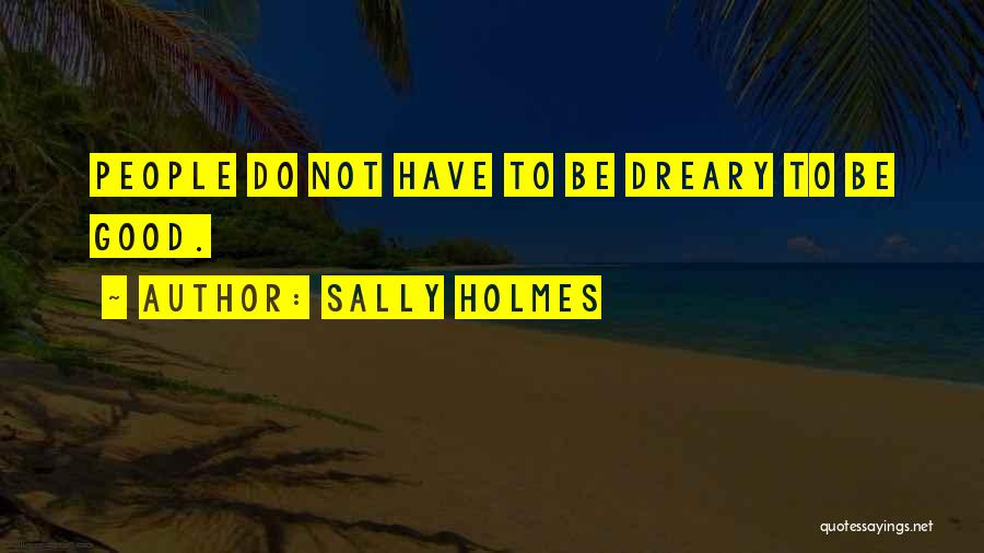 Sally Holmes Quotes 1066548