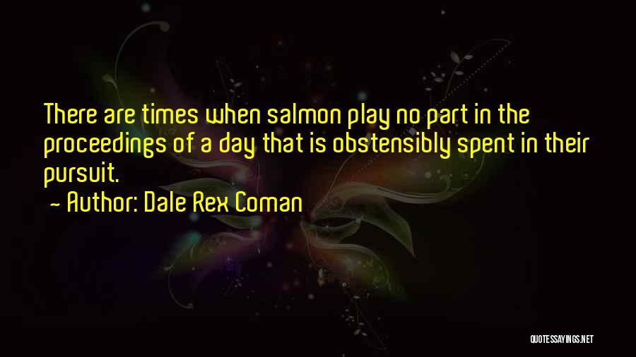 Salmon Fishing Quotes By Dale Rex Coman