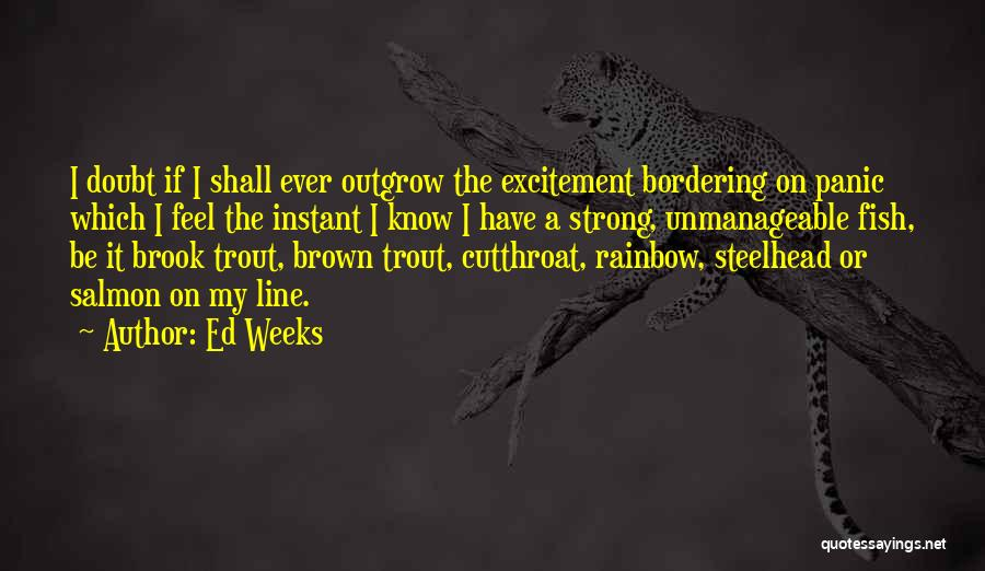Salmon Fishing Quotes By Ed Weeks