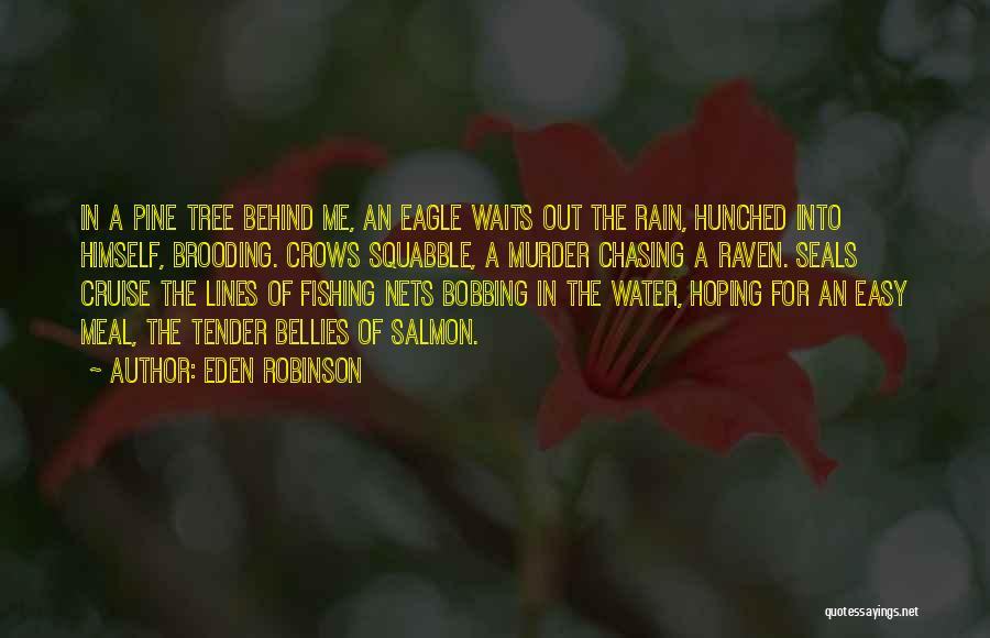 Salmon Fishing Quotes By Eden Robinson