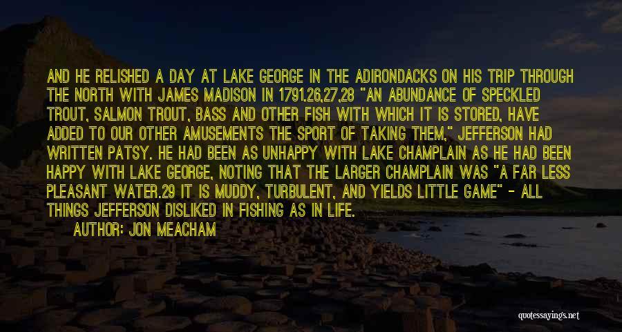 Salmon Fishing Quotes By Jon Meacham