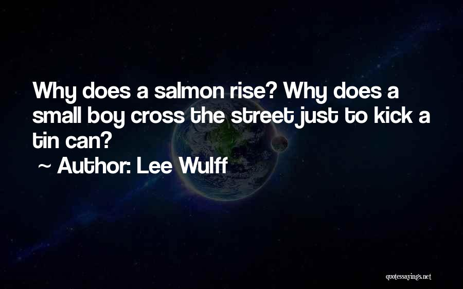 Salmon Fishing Quotes By Lee Wulff