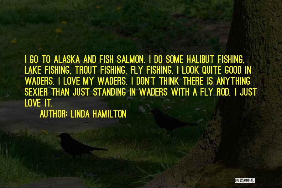 Salmon Fishing Quotes By Linda Hamilton