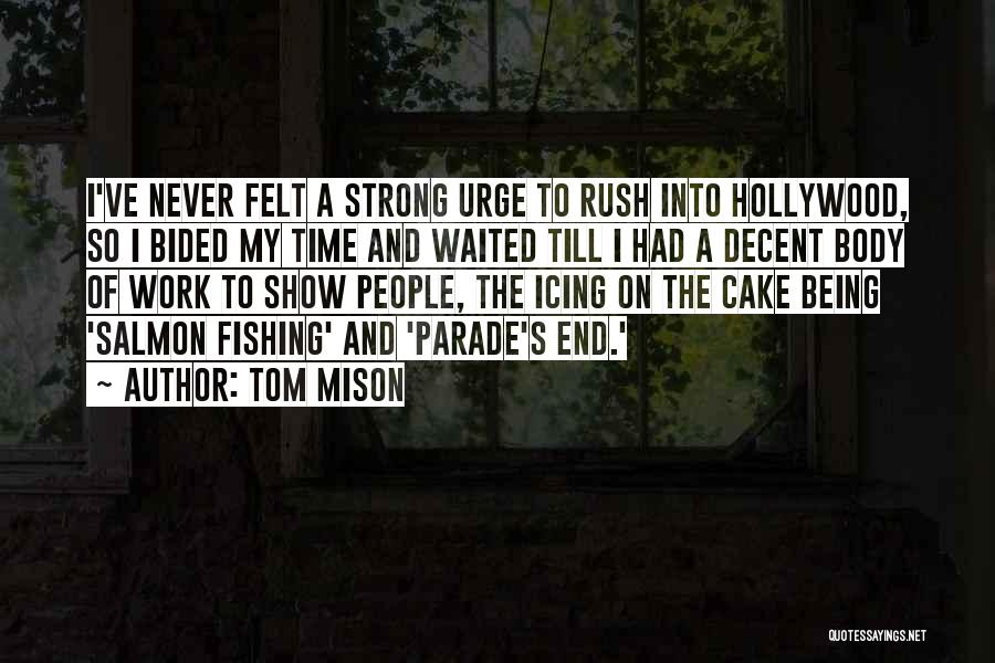 Salmon Fishing Quotes By Tom Mison
