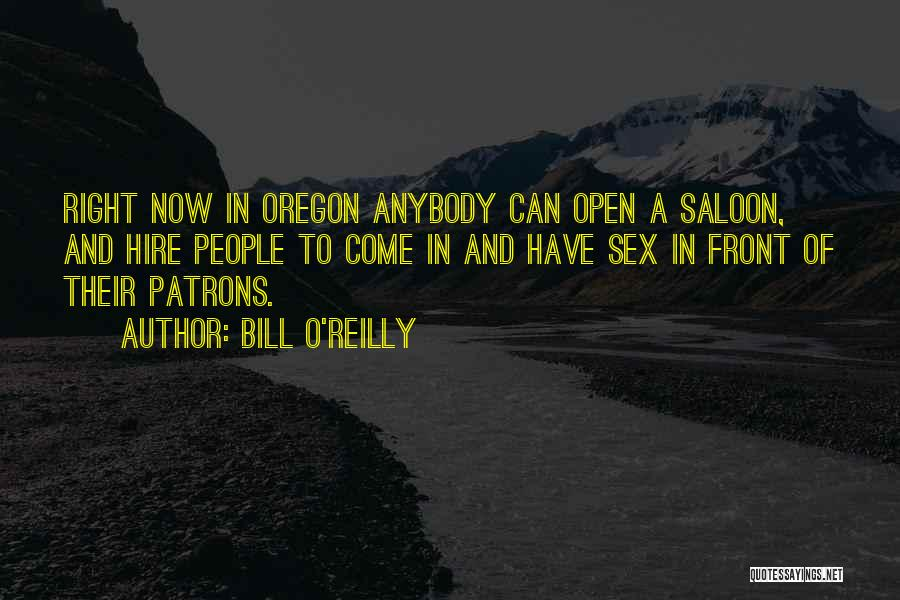 Saloon Quotes By Bill O'Reilly
