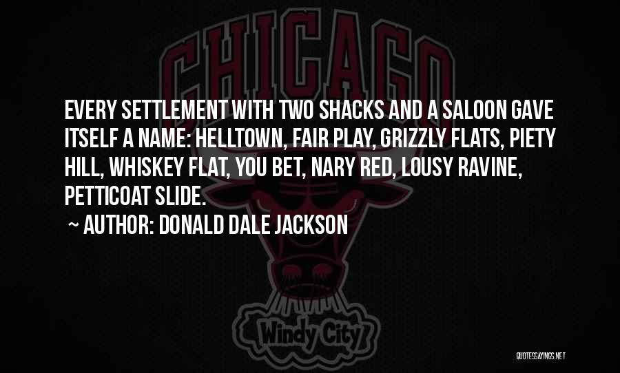 Saloon Quotes By Donald Dale Jackson