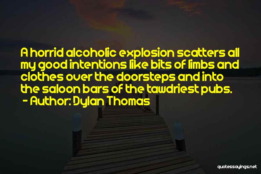 Saloon Quotes By Dylan Thomas