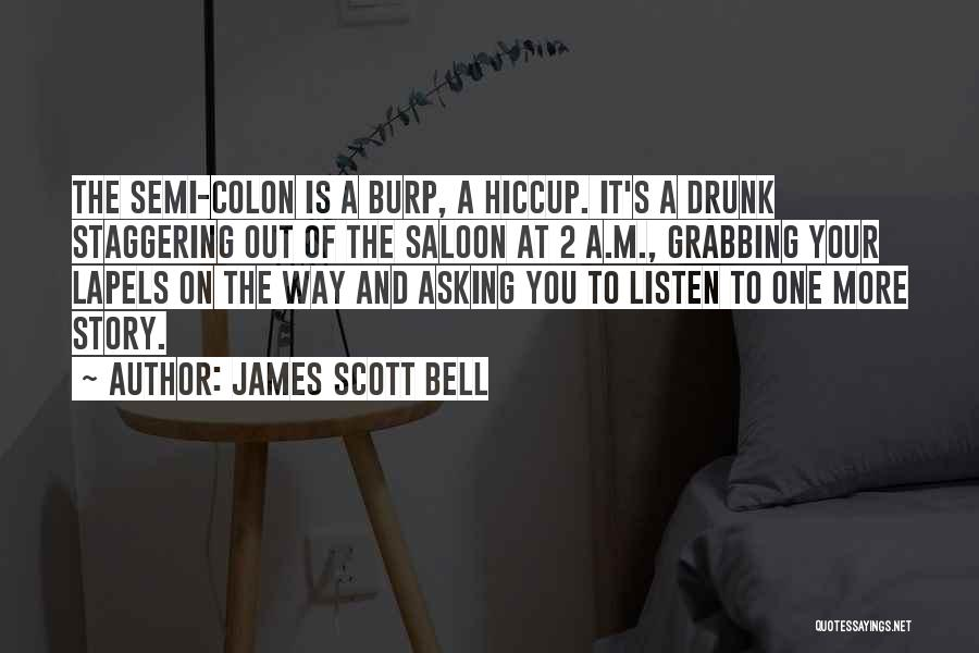 Saloon Quotes By James Scott Bell