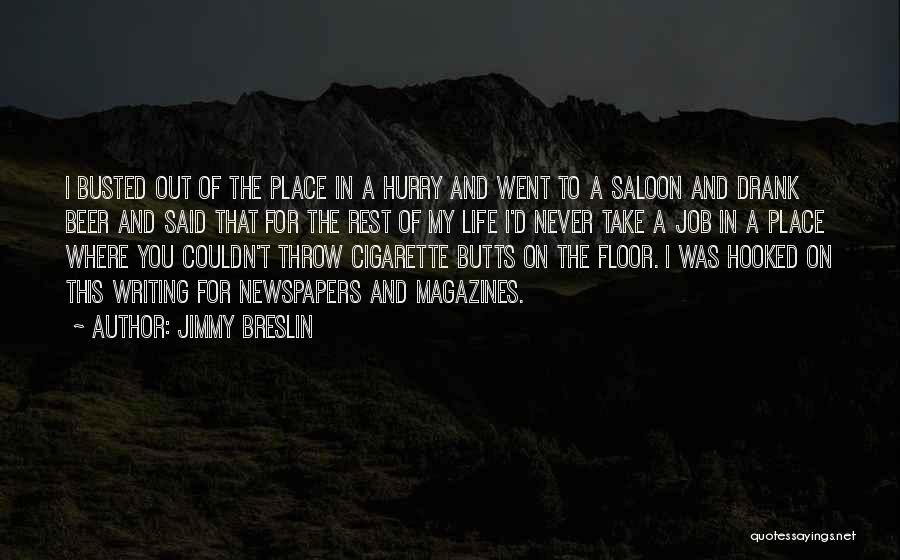 Saloon Quotes By Jimmy Breslin
