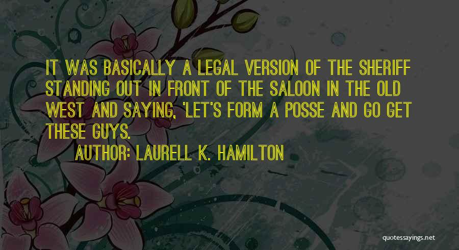 Saloon Quotes By Laurell K. Hamilton