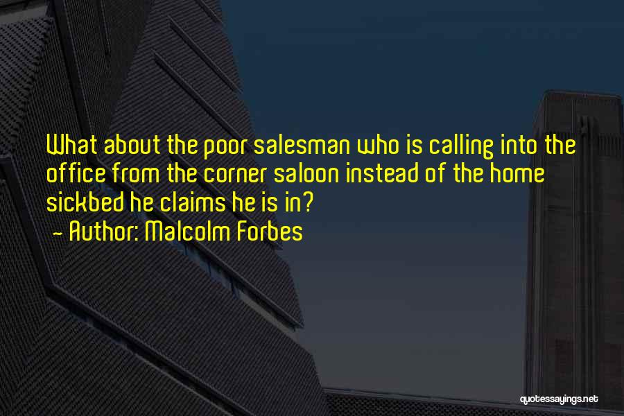Saloon Quotes By Malcolm Forbes