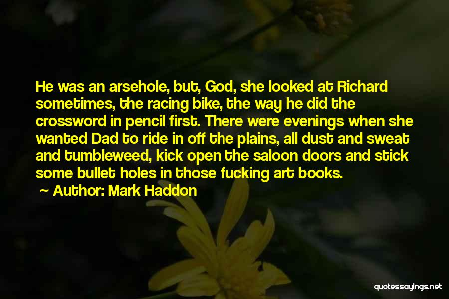 Saloon Quotes By Mark Haddon