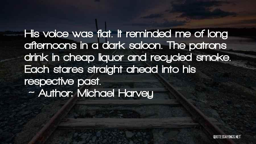 Saloon Quotes By Michael Harvey