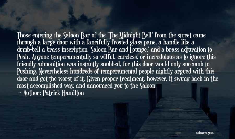 Saloon Quotes By Patrick Hamilton