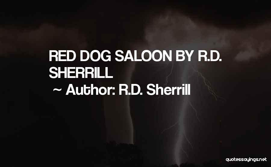 Saloon Quotes By R.D. Sherrill
