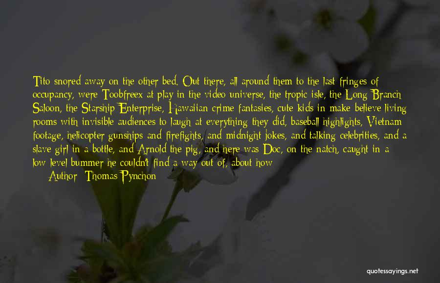 Saloon Quotes By Thomas Pynchon