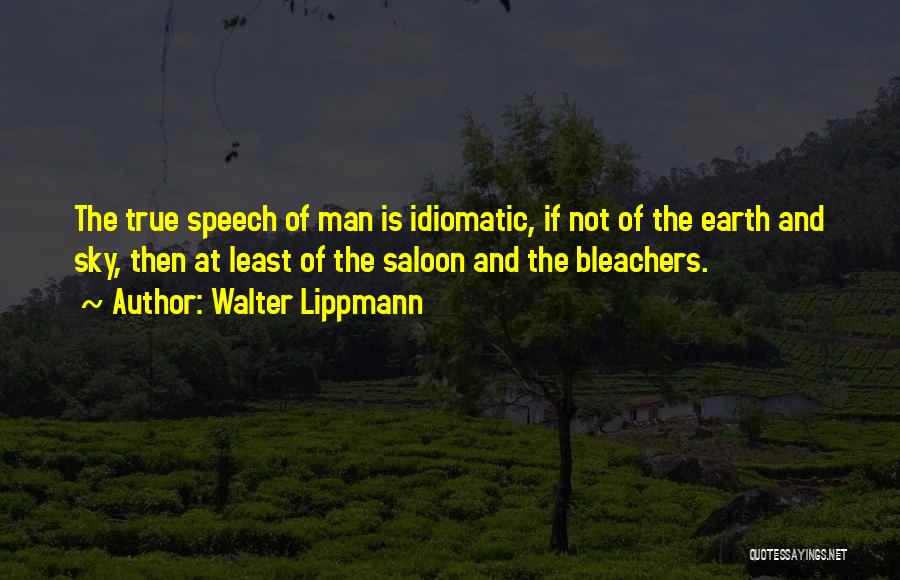 Saloon Quotes By Walter Lippmann