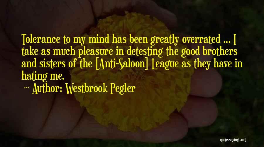 Saloon Quotes By Westbrook Pegler