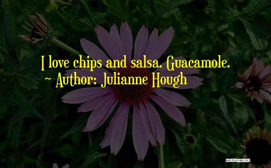Salsa And Chips Quotes By Julianne Hough