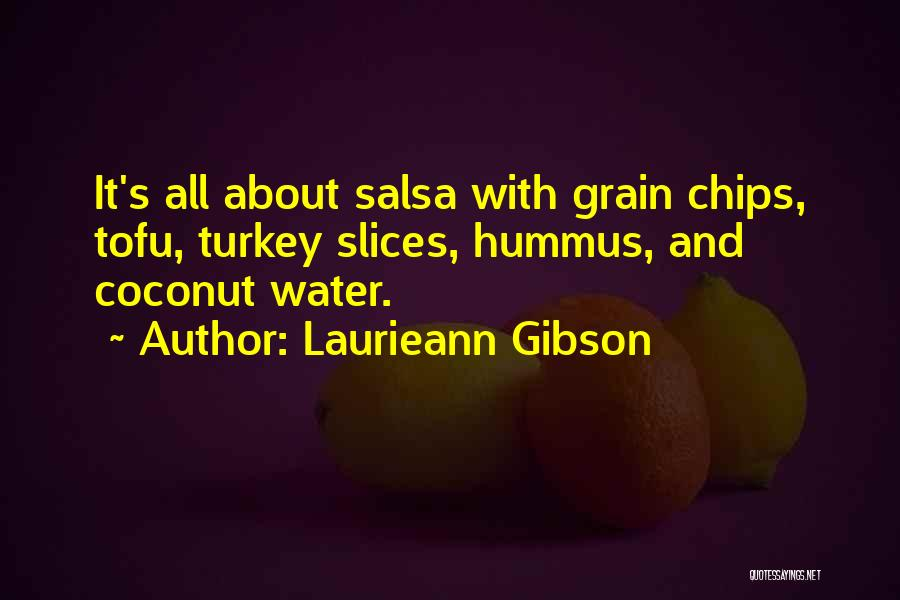 Salsa And Chips Quotes By Laurieann Gibson