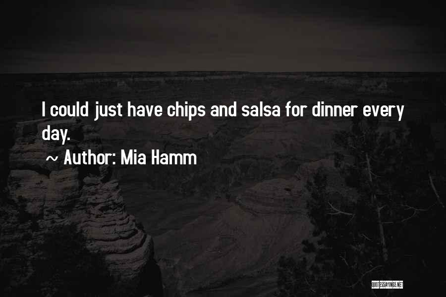 Salsa And Chips Quotes By Mia Hamm
