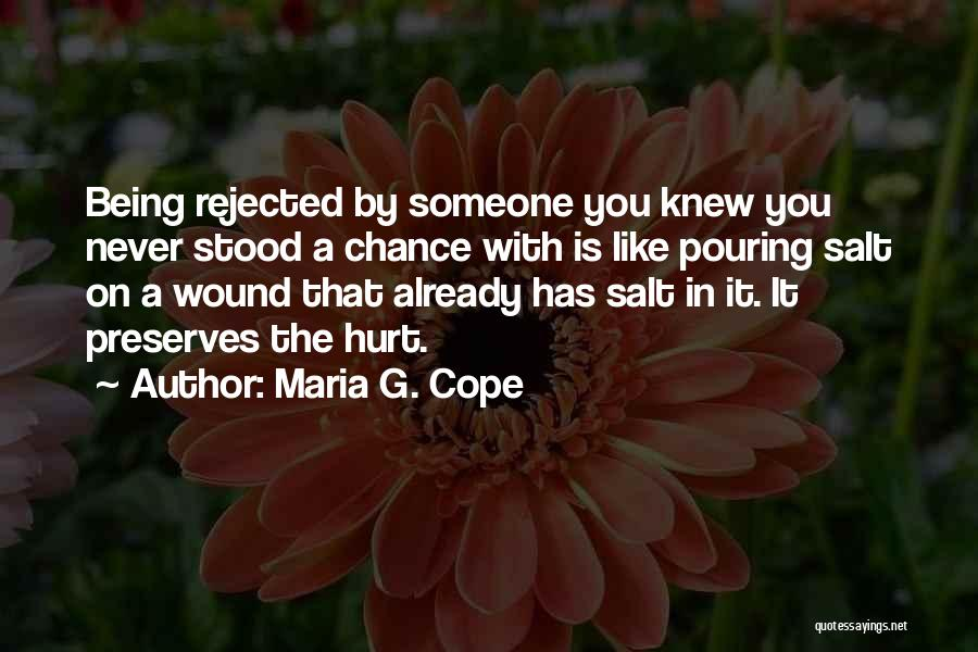 Salt On Wound Quotes By Maria G. Cope