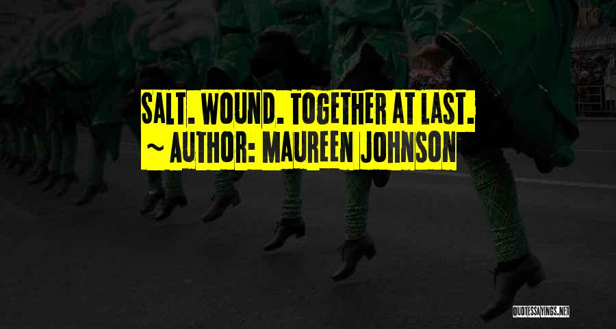Salt On Wound Quotes By Maureen Johnson